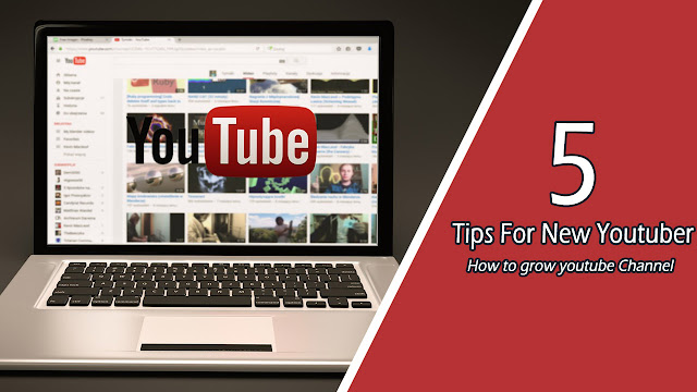How to start Youtube and grow - Top 5 tips for new YOUTUBER - laor tech