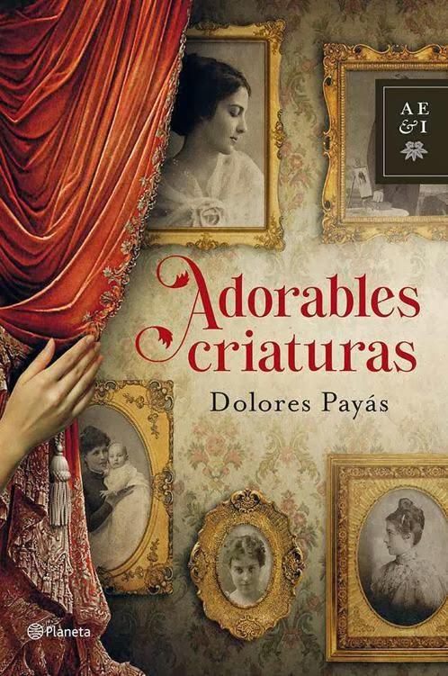 Adorables criaturas – Dolores Payás