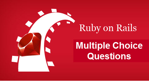 Ruby On Rails Multiple Choice Questions And Answers