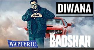 Diwana Song Lyrics | Badshah | New Song 2017