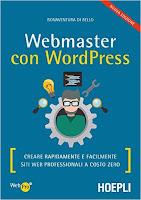 Webmaster con WordPress, Seconda Edizione: Creare Rapidamente e facilmente Siti Web Professionali