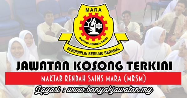 Jawatan Kosong 2018 di Maktab Rendah Sains Mara (MRSM)
