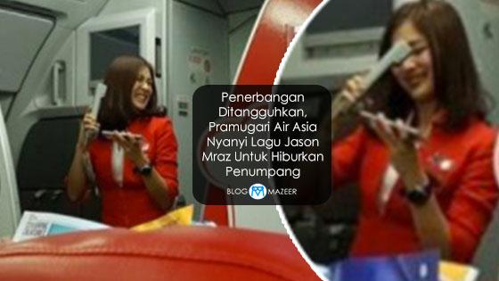 Penerbangan Ditangguhkan, Pramugari Air Asia Nyanyi Lagu Jason Mraz Untuk Hiburkan Penumpang
