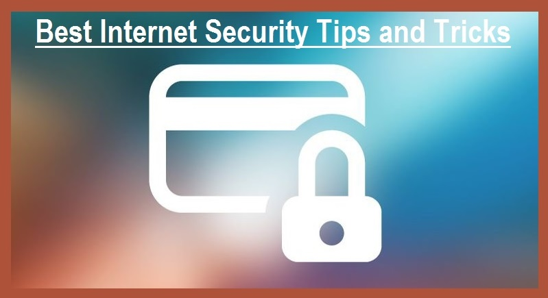 Best Internet Security Tips and Tricks