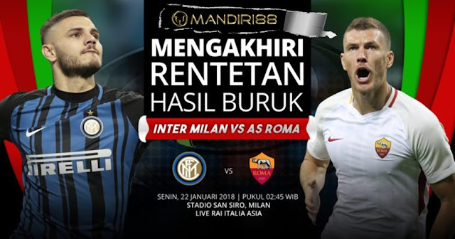 Prediksi Bola Inter Milan Vs AS Roma , Senin 22 January 2018 Pukul 02.45 WIB