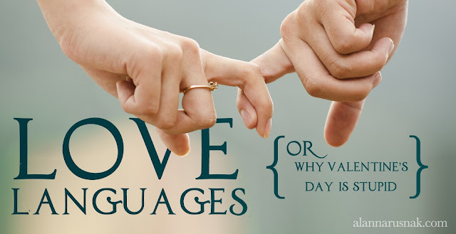 why valentines day is stupid - love languages