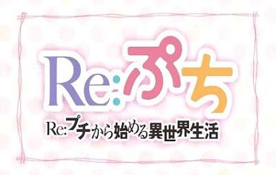 Re:Zero kara Hajimeru Isekai Seikatsu Re-petit Episode 1-2 Subtitle Indonesia