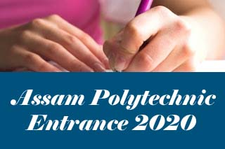 Assam Polytechnic 2020 Exam date, Notification, Application form, Eligibility