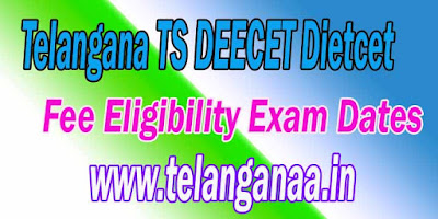 Telangana TS DEECET TS Dietcet 2018 Notification Fee Eligibility Exam Dates