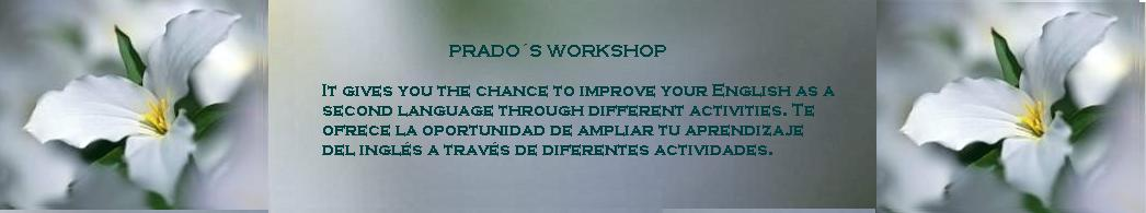 Prado´s Workshop