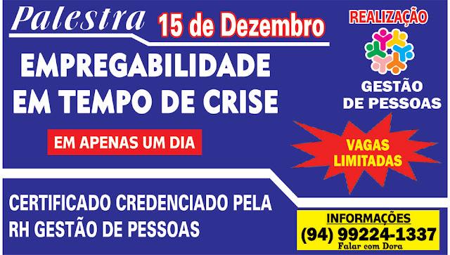 """R H GESTÃO DE PESSOAS - EM MARABÁ 1ª PALESTRA """"EMPREGABILIDADE EM TEMPO DE CRISE - VEJA..."""