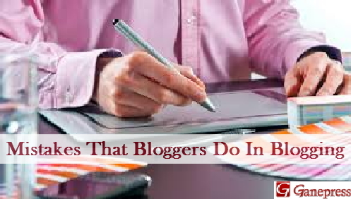 Mistakes THat BLOGGERS Do In Blogging