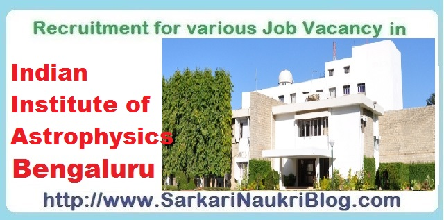 Naukri Vacancy in Indian Institute of Astrophysics Bengaluru