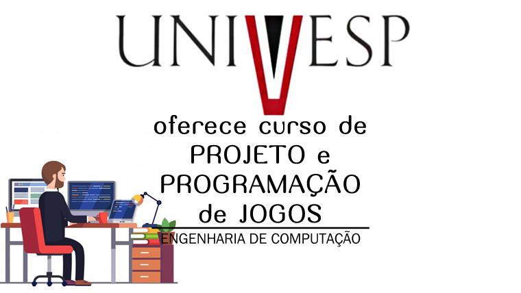 UNIVESP oferece curso online e gratuito de Projeto e Programação de Jogos