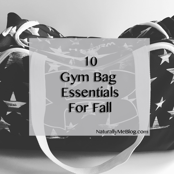 Naturally Me, 10 Gym Bag Essentials For Fall, What To Pack In Your Gym Bag, What's In My Gym Bag, Workout Essentials