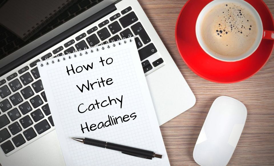 7 Killer Techniques to Write Catchy Titles and Headlines