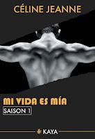 https://lachroniquedespassions.blogspot.com/2018/08/mi-vida-es-mia-saison-1-de-celine-jeanne.html