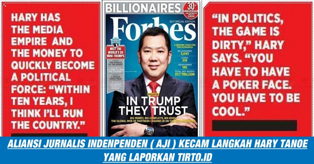 Laporkan Tirto.ID Hary Tanoe Dikecam Keras Oleh Aliansi Jurnalis Indonesia, Ini Reaksinya