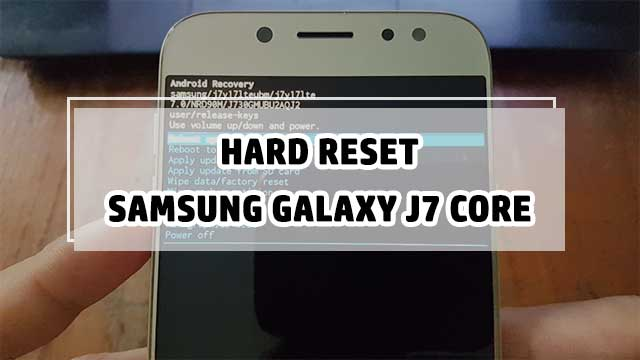 restaurar - hard reset Samsung Galaxy J7 CORE