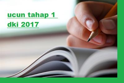 Soal UCUN DKI Jakarta Tahap Satu 2017 Lengkap
