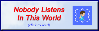 http://mindbodythoughts.blogspot.com/2017/03/nobody-listens-in-this-world.html