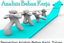 Membahas Materi Pengertian Analisis Beban Kerja Beserta Tujuan, Metode dan Teknik Analisis Beban Kerja Terlengkap