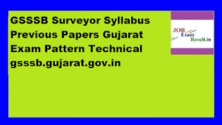 GSSSB Surveyor Syllabus Previous Papers Gujarat Exam Pattern Technical gsssb.gujarat.gov.in