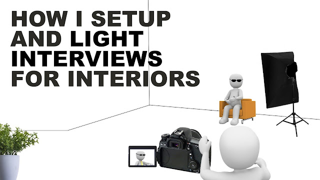 How I Setup and Light Interviews for Interiors