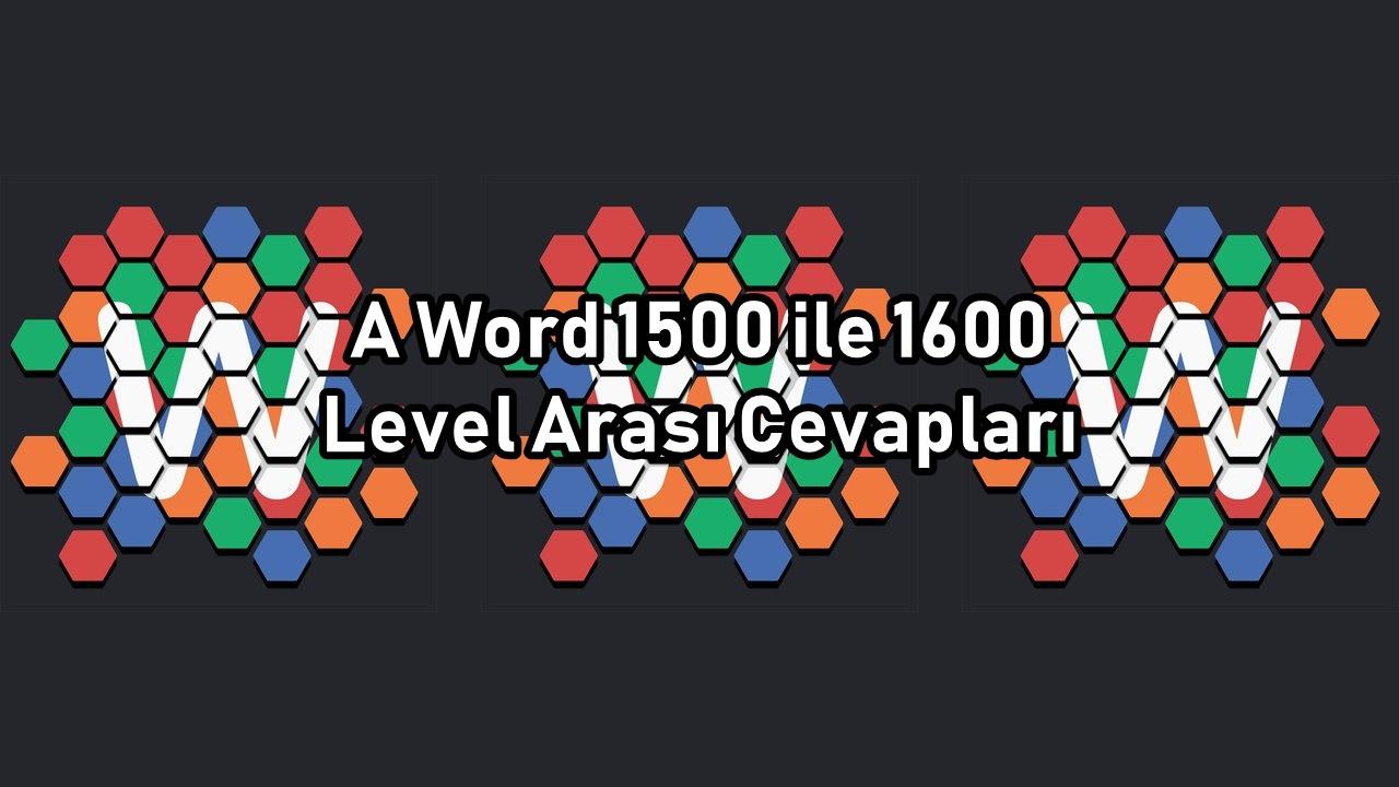 A Word 1500 ile 1600 Level Arasi Cevaplar