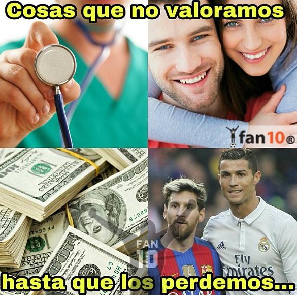 Cosas que no valoramos hasta que las perdemos. Salud, Dinero, Amor, Cristiano y Messi