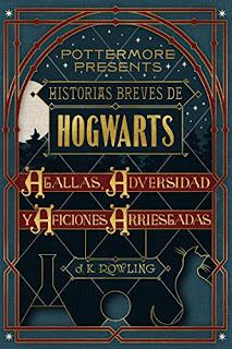 Historias Breves De Hogwarts: Agallas, Adversidad Y Aficiones Arriesgadas PDF