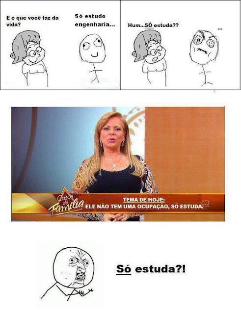 O BLOG DO ENGENHEIRO!: Só estuda?