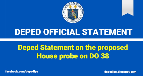 Deped Statement on the proposed House probe on DO 38 - DepEd LP\'s