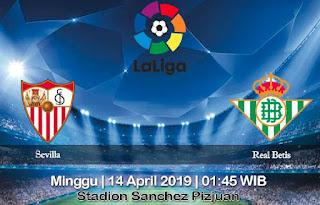 Prediksi Sevilla vs Real Betis 14 April 2019