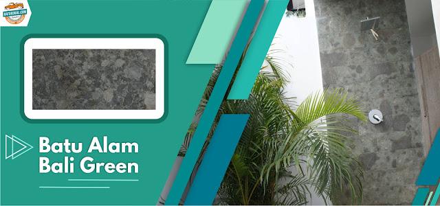 harga batu alam bali green 2019 di jakarta