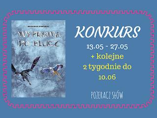 http://pozeracz-slow.blogspot.com/2016/05/konkurs-z-wyprawa-po-klucz.html