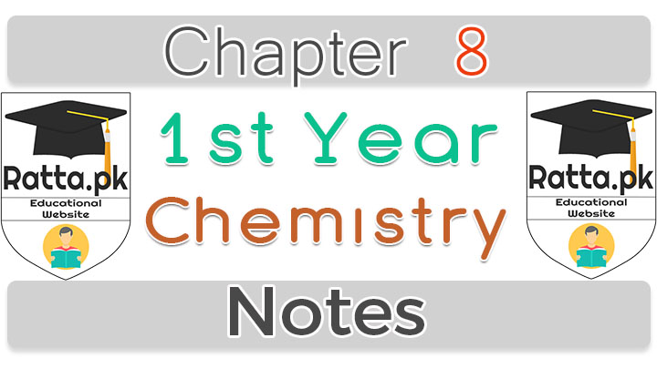 notes of chemistry 11th class chapter 8