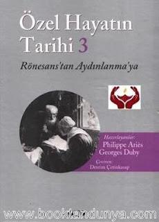 Georges Duby - Özel Hayatın Tarihi 3. Cilt  (Rönesans'tan Aydınlanma'ya)