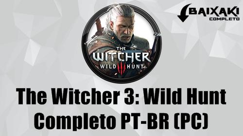 The Witcher 3: Wild Hunt PC Em Português-BR