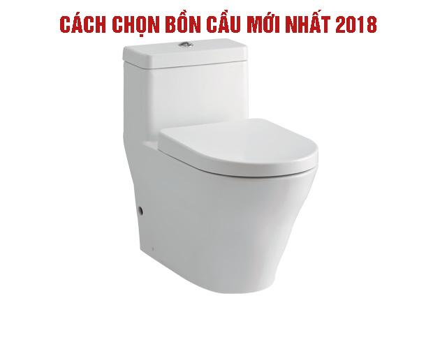 Cách lựa chọn bồn cầu mới nhất 2018