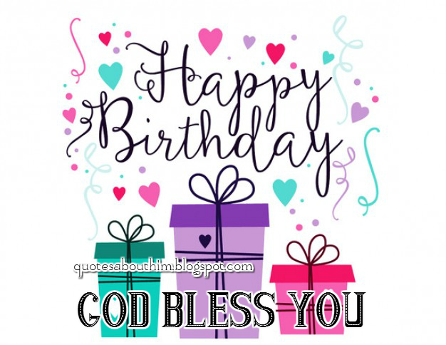 happy birthday god bless Inspirational quotes & Happy birthday cards: Happy birthday card happy birthday god bless