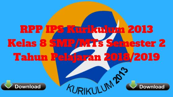 RPP IPS Kurikulum 2013 Kelas 8 SMP/MTs Semester 2 Tahun Pelajaran 2018/2019 - Mutu SMPN