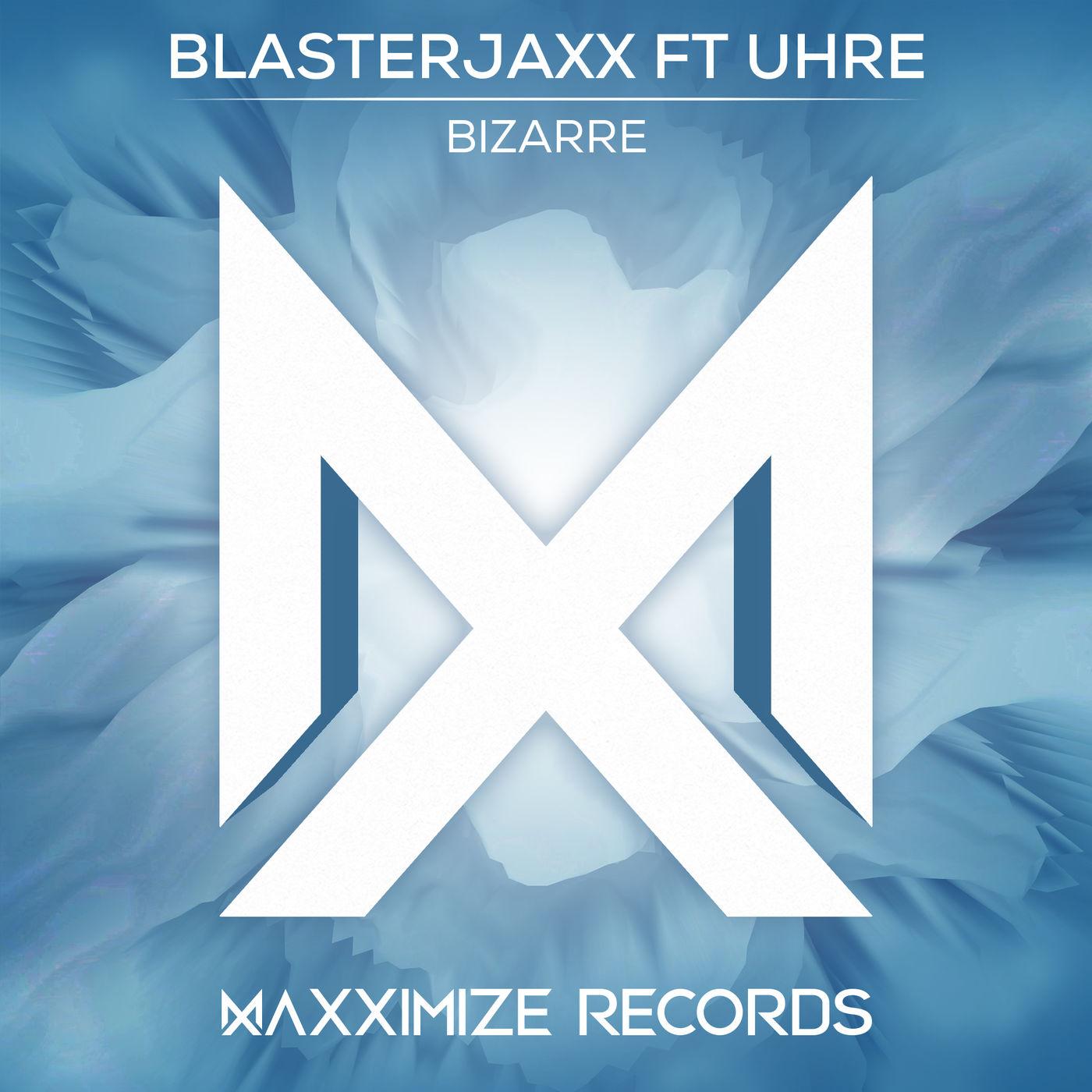 BlasterJaxx - Bizarre (feat. UHRE) - Single