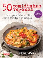 50 comidinhas veganas - Delícias para compartilhar com a família e os amigos