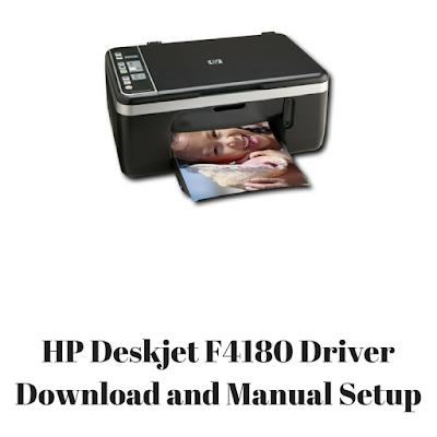 HP Deskjet F4180 Driver Download and Manual Setup