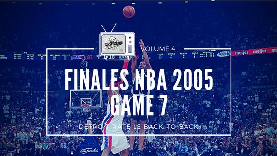 Le Game 7 des Finales NBA 2005 contre les Spurs | PistonsFR, actualité des Detroit Pistons en france
