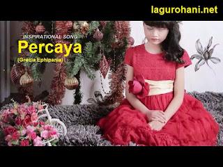Download Lagu Rohani Percaya (Grezia Ephipania)