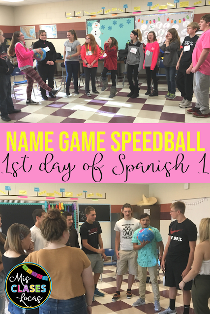 1st Day of Spanish 1 - Name Game Speedball - from Mis Clases Locas