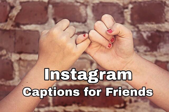 50+ Best Instagram Captions for Friends