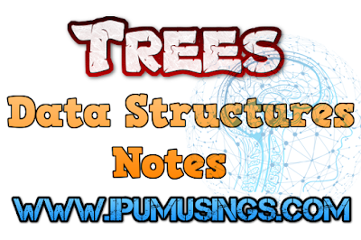 Computer Science - Data Structure Notes - Part 4 - Trees  (#ggsipu)(#csnotes)(#btechnotes)(#ipumusings)(#eduvictors)